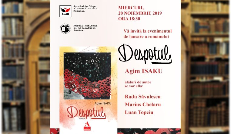 """ALAR lansează la București romanul """"Despotul"""", de Agim Isaku"""